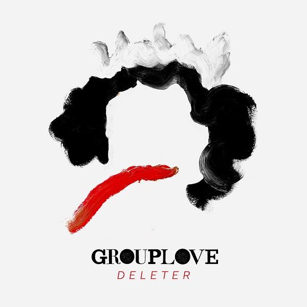 Grouplove - Deleter