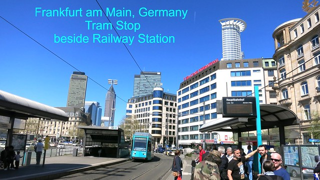 Tram Stop beside the Railway Station (Hauptbahnhof) Frankfurt am Main in Germany - in the back ground the Fair Tower can be seen.