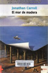 JOnathan Carroll, El mar de madera