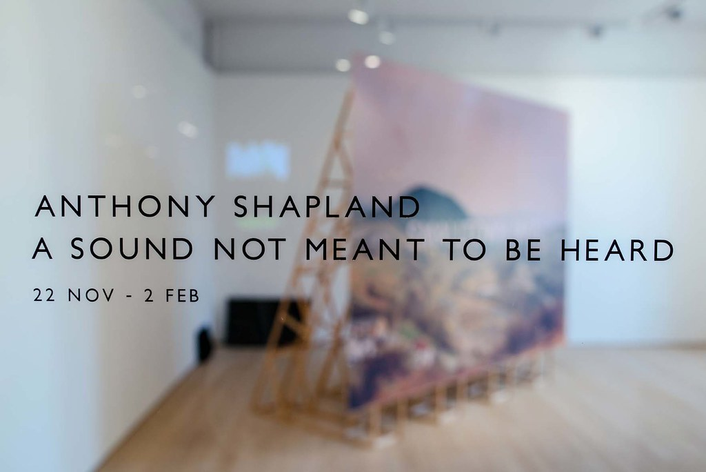 ANTHONY SHAPLAND: A SOUND NOT MEANT TO BE HEARD 2019