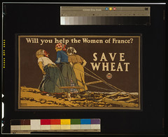 Will you help the women of France Save wheat-