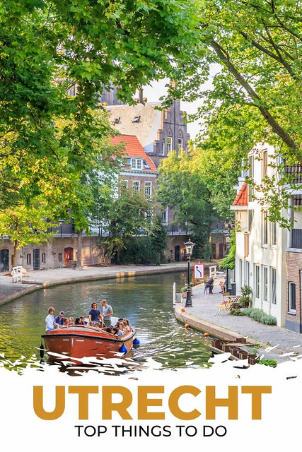 Utrecht, The Netherlands | Top things to do in Utrecht, The Netherlands