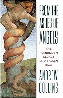 From the Ashes of Angels: The Forbidden Legacy of a Fallen Race -Andrew Collins