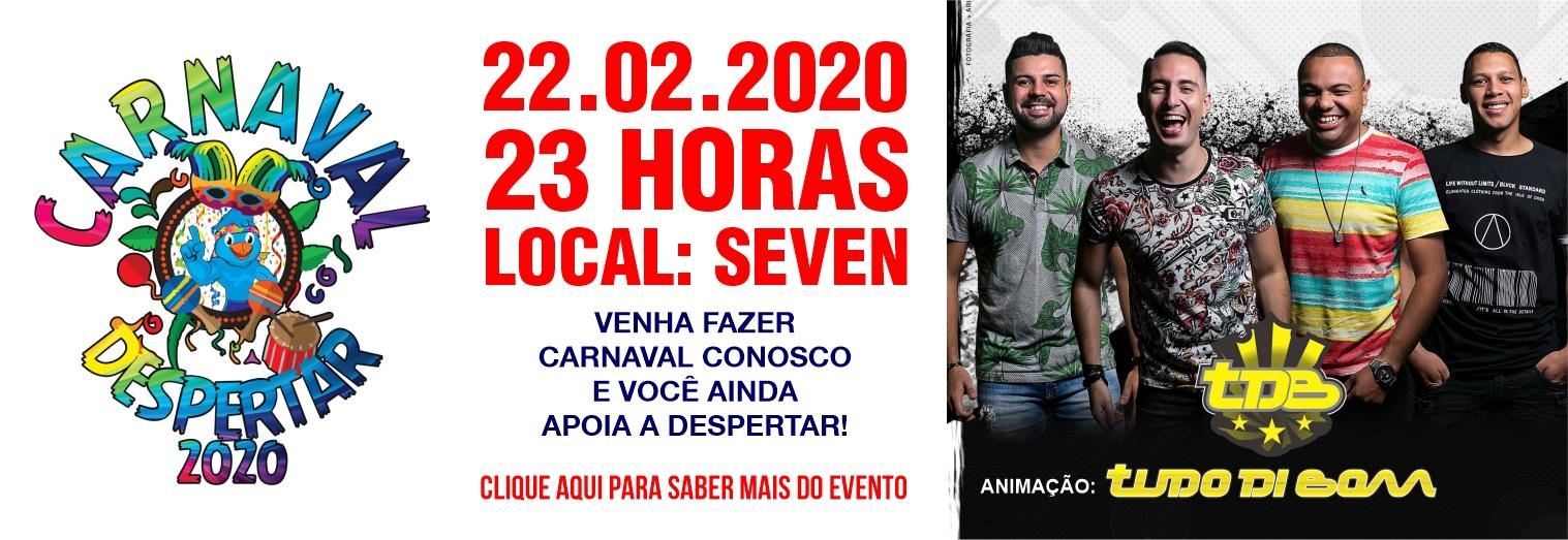 22-02-2020 Prestigie o Carnaval da Despertar, na Seven! Baile com Tudo di Bom. Clique aqui para mais info