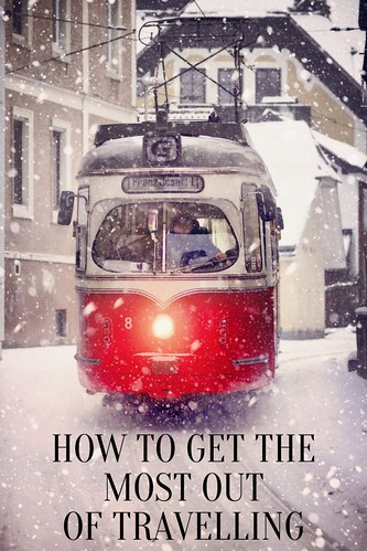 How to get the most out of travelling