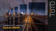 TUTORIEL 100% Lightroom Créativité Espace Urbain