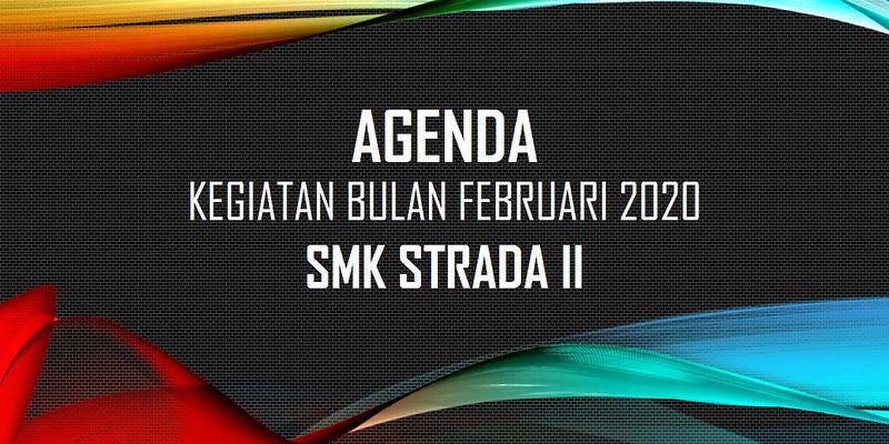 Agenda Kegiatan SMK Strada II Bulan Februari 2020