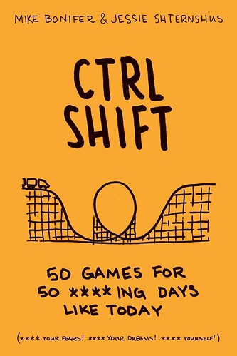 Ctrl Shift, 50 games for 50 ****ing days like today, par Mike Bonifer & Jessie Shternshus