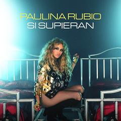 Paulina Rubio || Si Supieran