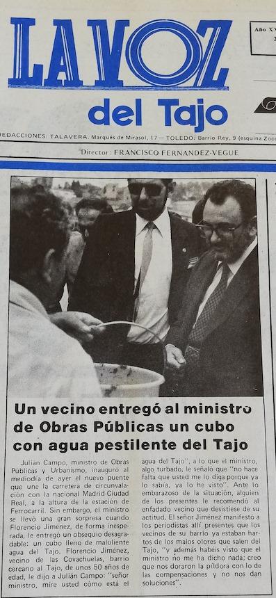 La Voz del Tajo se hace eco el 20 de junio de 1984 de la protesta de Florencio Jiménez ante el ministro Julián Campo por la nefasta situación del río Tajo en Toledo (le entregó un cubo de agua pestilente en el acto de inauguración del Puente de Azarquiel)