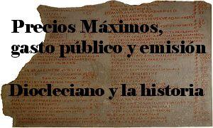 Precios Máximos, Gasto Público e Impuestos, Diocleciano y la historia.