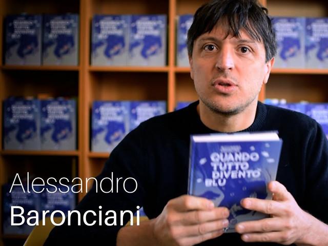 """Alessandro Baronciani presenta """"Quando tutto diventò blu"""""""