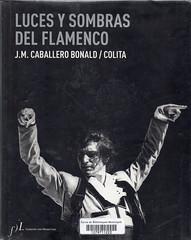 José Manuel Cabbalero Bonald y Colita, Luv¡ces y sombras del flamenco