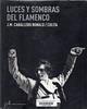 Jos� Manuel Cabbalero Bonald y Colita, Luv�ces y sombras del flamenco