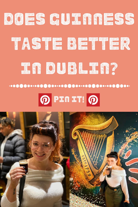 Does Guinness taste better in Dublin?