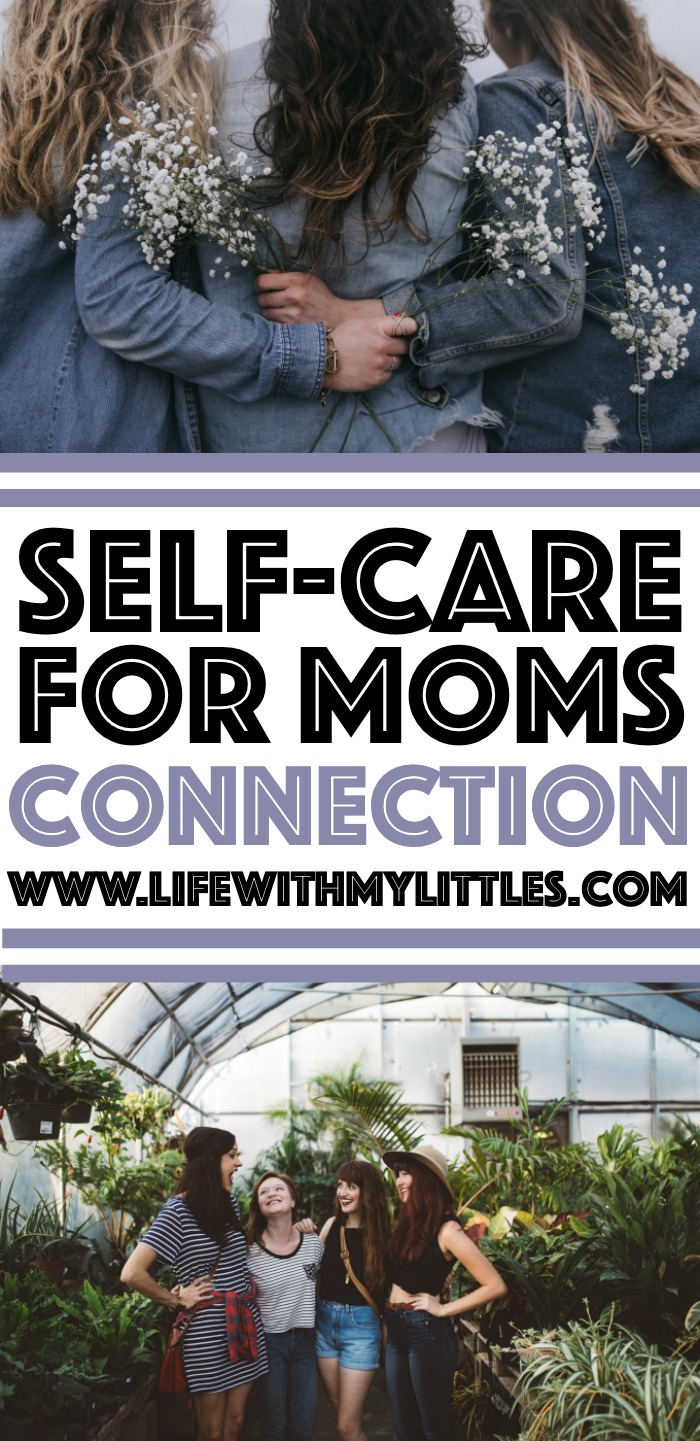 We need to connect with other mamas to survive, so it makes sense that a big part of self-care for moms is connection! Here are six self-care ideas to improve the connections in your life.