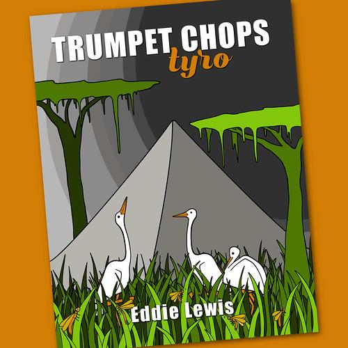 Trumpet Book - Trumpet Chops Tyro by Eddie Lewis