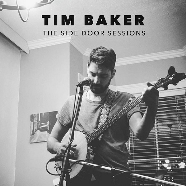 Tim Baker - The Side Door Sessions