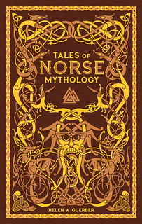 Tales of Norse Mythology (Myths of Norsement from the Eddas and the Sagas) -  Guerber Helen A