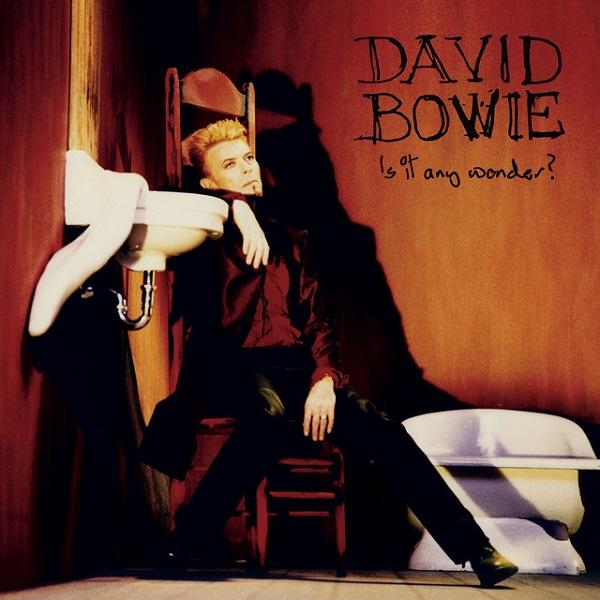 David Bowie - Is It Any Wonder