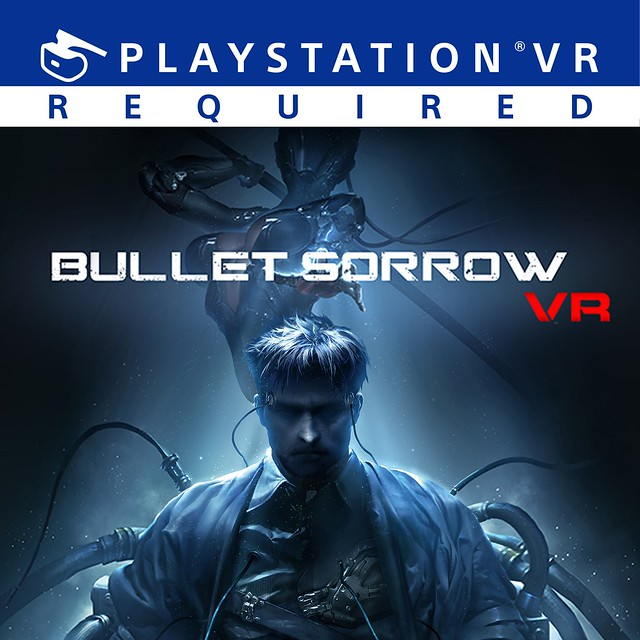 Thumbnail of Bullet Sorrow VR on PS4