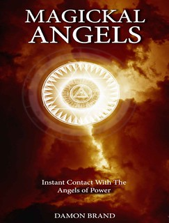 Magickal Angels: Instant Contact With The Angels of Power – Damon Brand