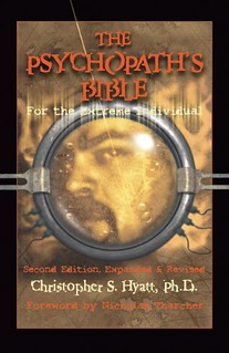 The Psychopath's Bible: For the Extreme Individual - Christopher S. Hyatt