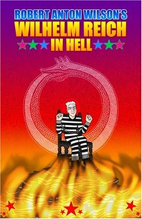 Wilhelm Reich in Hell - Robert Anton Wilson