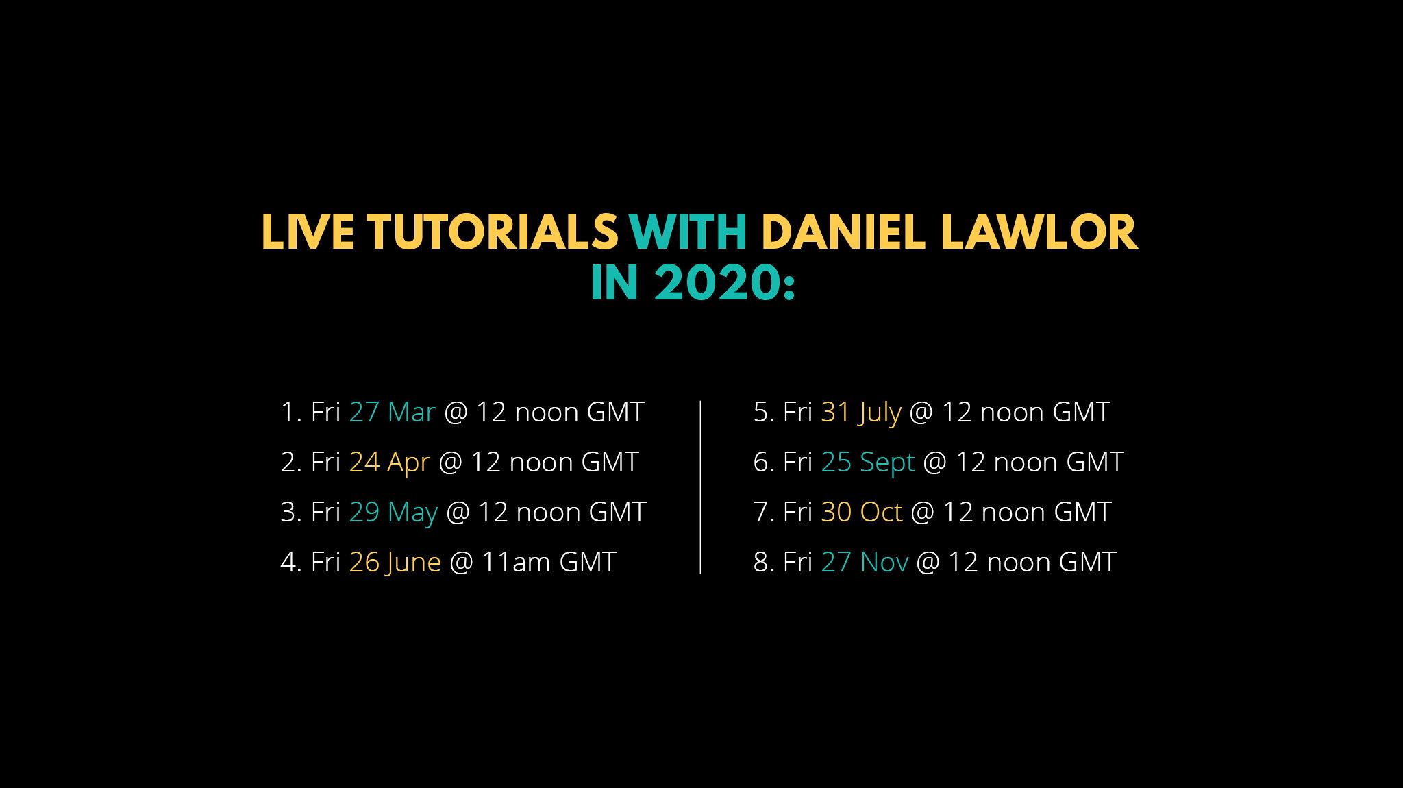 Live Tutorials with Daniel lawlor