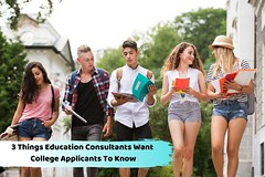 3 Things Education Consultants Want College Applicants To Know