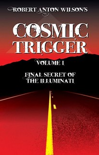 Cosmic Trigger, volume 1 : final secret of the illuminati - Wilson, Robert Anton