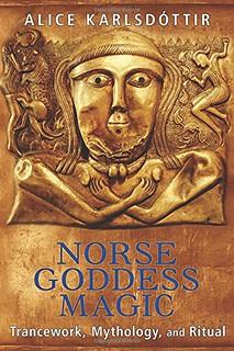 Norse goddess magic : trancework, mythology, and ritual - Karlsdóttir, Alice