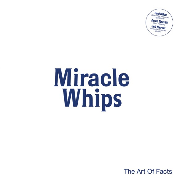 Miracle Whips - The Art Of Facts