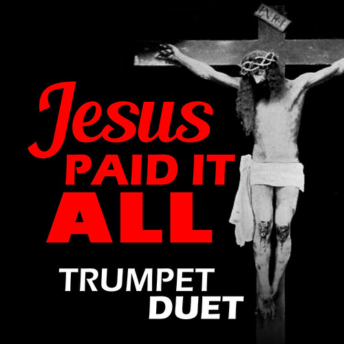 Jesus Paid it All Trumpet Hymn Duet