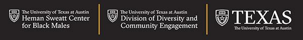 Logo banner: Division of Diversity, Community Engagement and Heman Sweatt Center for Black Males, UT Austin