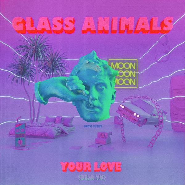 Glass Animals - Your Love (Déjà Vu)