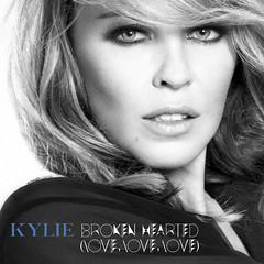 Kylie Minogue || Broken Hearted (Love, Love, Love)