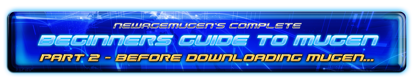 The Complete Beginners Guide to Mugen - Part 2 - Before Downloading Mugen... 49581928511_b6dce3614e_o