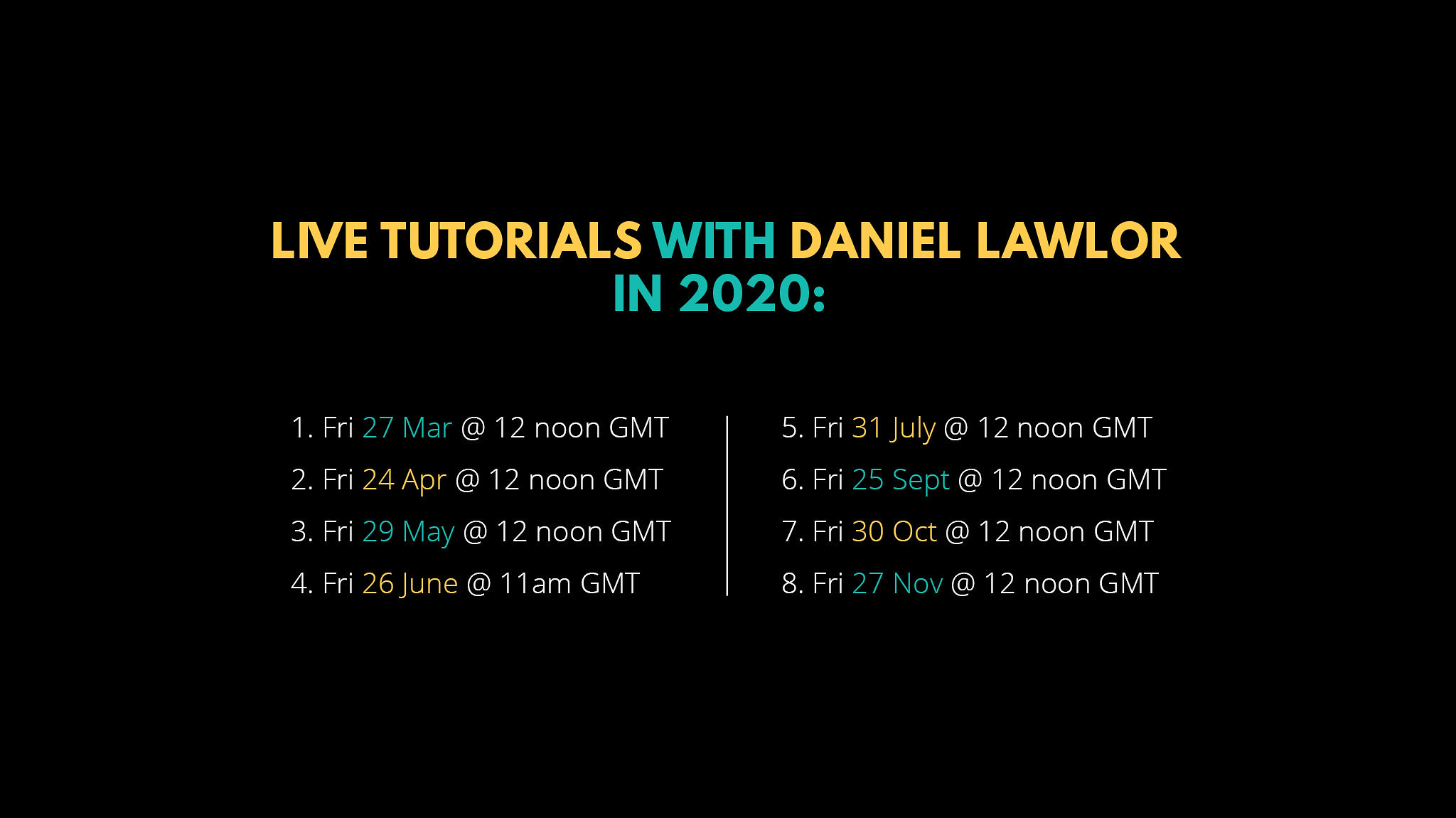 Live Tutorials with Daniel lawlor