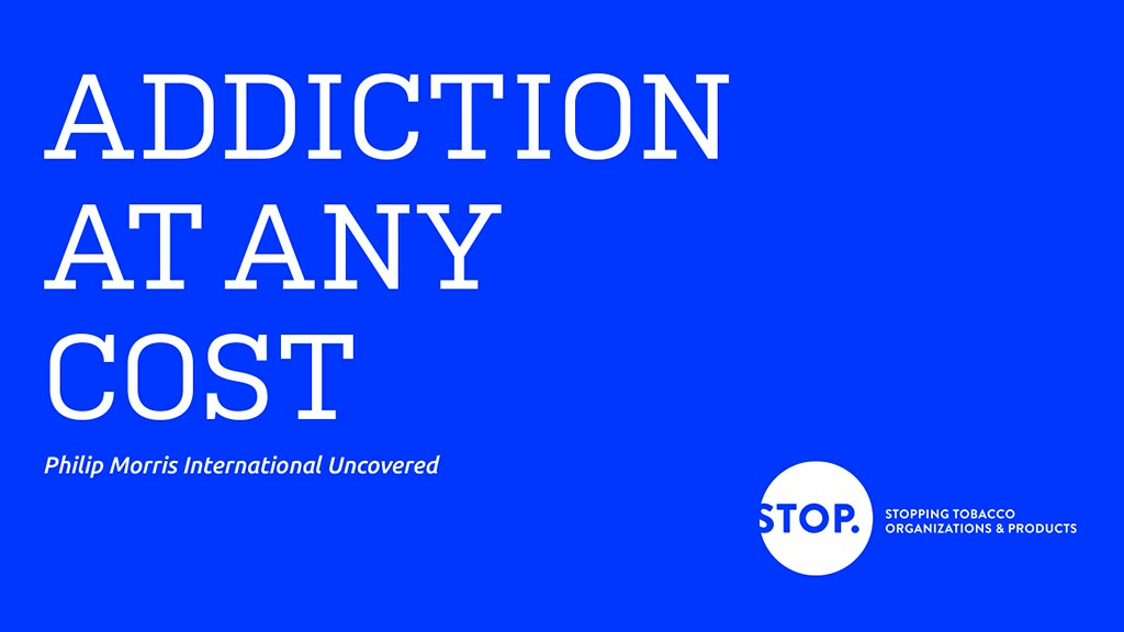 Cover design of the report Addiction at any cost Philip Morris International uncovered