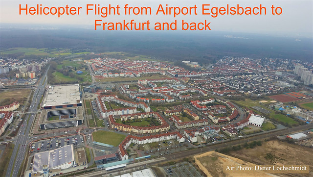 My Helicopter Flight from Egelsbach to Frankfurt, Germany, and back