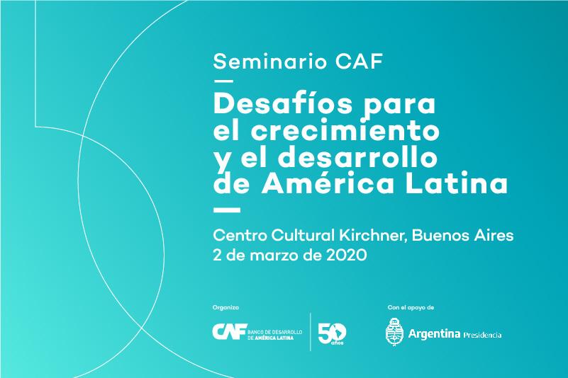 """Seminario CAF """"Desafíos para el crecimiento y el desarrollo de América Latina"""""""