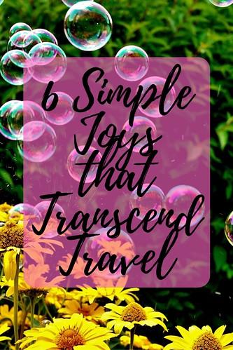 6 Simple Joys that Transcend Travel