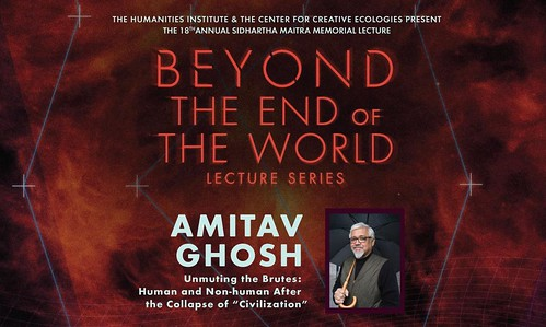"""2.27.20 Amitav Ghosh: """"Unmuting the Brutes: Human and Non-human After the Collapse of 'Civilization'"""""""