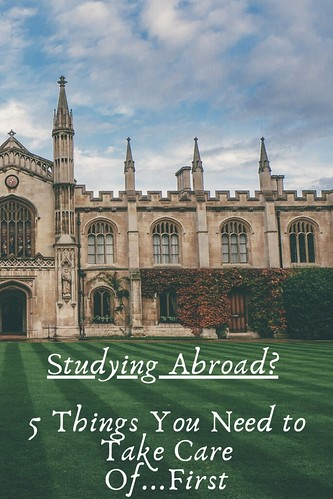 Studying Abroad? 5 Things You Need to Take Care Of...First