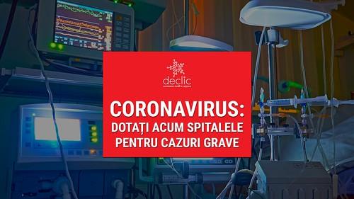 Coronavirus: dotați acum spitalele pentru cazuri grave