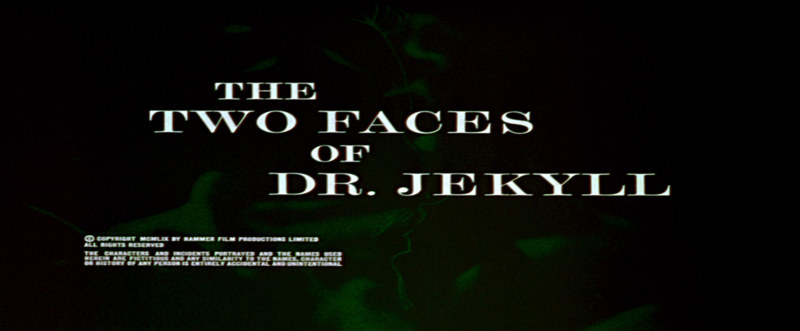 Ecran-titre du film Les Deux visages du docteur Jekyll / The Two Faces of Dr. Jekyll (Terence Ficher, 1960)