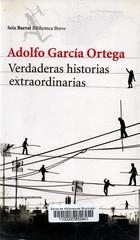 Adolfo García Ortega, Verdaderas historias extraordinarias