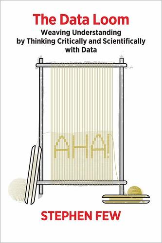 The Data Loom, par Stephen Few