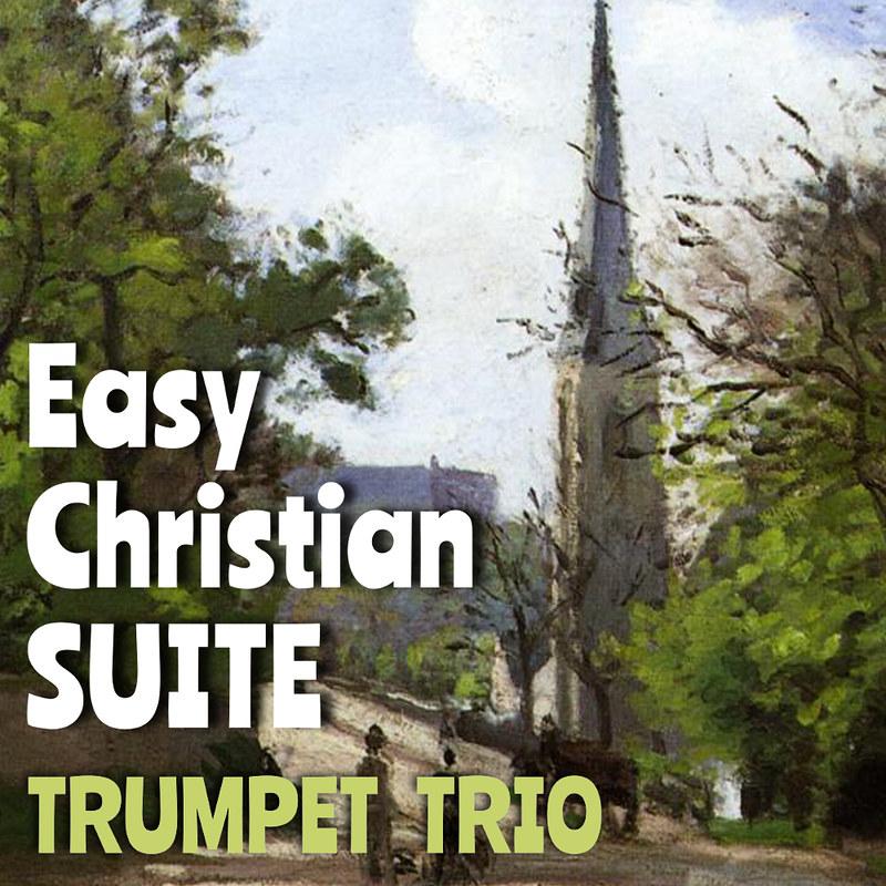 Easy Christian Suite Trumpet Trio